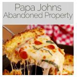 Papa Johns - Abandoned Property Bulk Sale